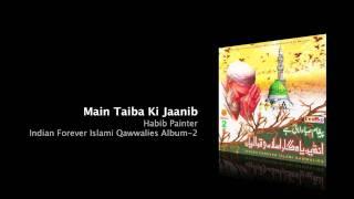 Main Taiba Ki Jaanib - Habib Painter