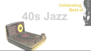 40s and 40s Jazz: 40s Jazz Music (40s Jazz Instrumental and 40s jazz playlist jazz swing)