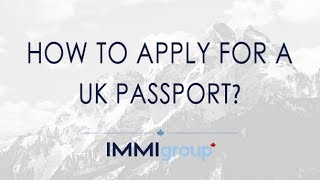 HOW TO APPLY FOR A UK PASSPORT? - UPDATED