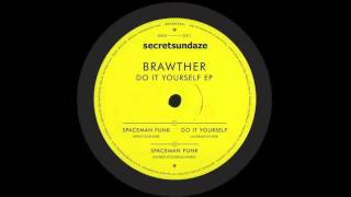 Brawther - Spaceman Funk (Deep Club Mix) [SECRET001D]