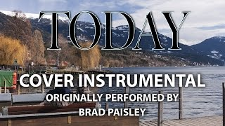 Today (Cover Instrumental) [In the Style of Brad Paisley]