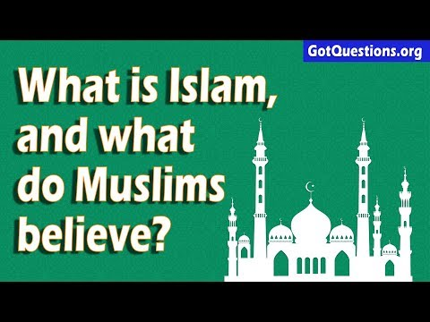 What is Islam, and what do Muslims believe? | GotQuestions org