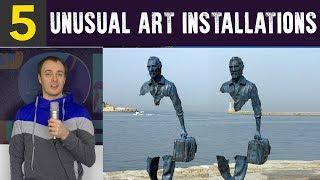 Top 5 Most UNUSUAL Art Installations
