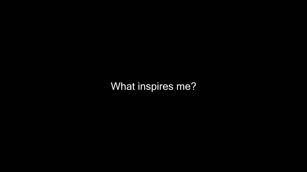 what inspires me what inspires me