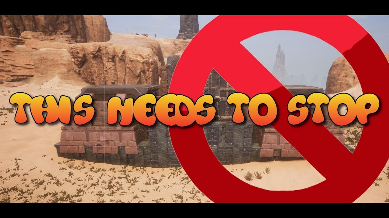 Lets talk about the EXPLOIT problem Conan Exiles (Fixed)
