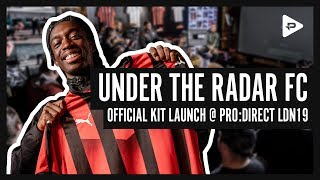 Under The Radar FC - Official Puma Kit Launch at Pro:Direct LDN19