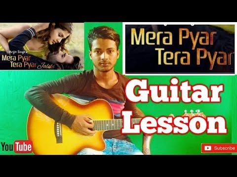 Mera Pyar Tera Pyar   Arijit Singh   Jelebi-Easy Guitar Chords/Lessons/Tutorial/Guitar Cover