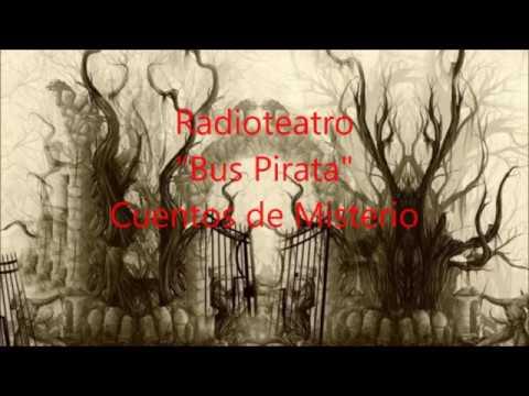"""Radioteatro """"Bus Pirata"""" Cuentos de Misterio"""