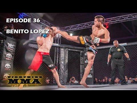 FightMike MMA | Episode 36 | Benito Lopez