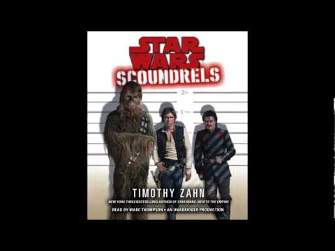 Star Wars: Scoundrels- written by Timothy Zahn and read by Marc Thompson (audiobook excerpt)