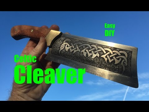 How to make a Celtic Cleaver Knife with easy Etched Blade and Spine
