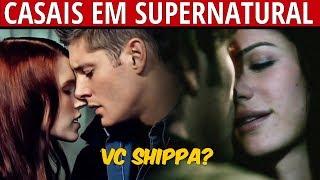CASAIS EM SUPERNATURAL | QUEM VOCÊ SHIPPA? | SOBRENATURAL