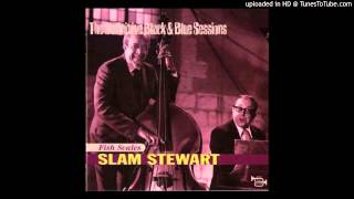 Slam Stewart - St. James Infirmary