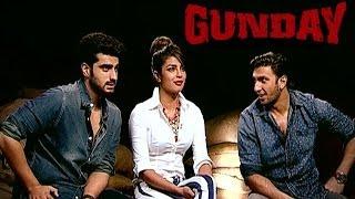 Gunday movie actors Priyanka Chopra, Ranveer Singh and Arjun Kapoor EXCLUSIVE INTERVIEW