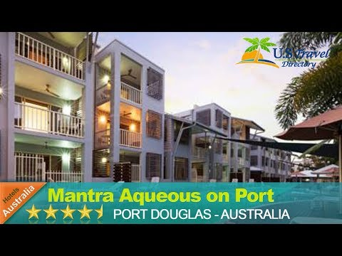 Mantra Aqueous On Port - Port Douglas Hotels,  Australia