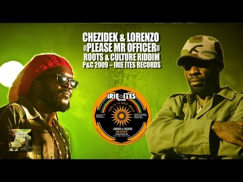 CHEZIDEK & LORENZO - PLEASE MR OFFICER - ROOTS & CULTURE RIDDIM - IRIE ITES RECORDS mp3