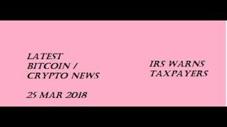 Latest Bitcoin Crypto News USA IRS reminds citizens for  disclosing digital currency