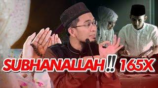 Amalkan Ucapan 'SUBHANALLAH'‼️ 165 Kali Sehari - Ustadz Adi Hidayat LC MA