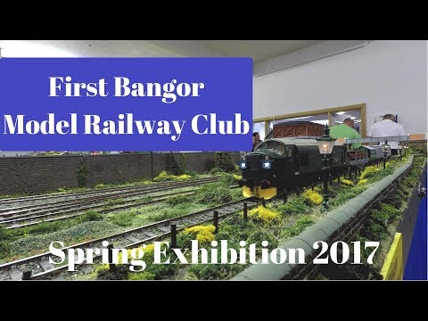 First Bangor Model Railway Exhibition (Spring 2017)