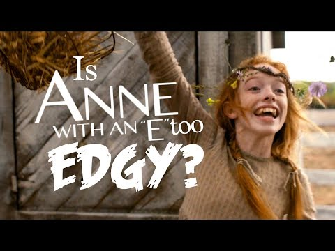 Is Netflix's Anne with an E 2017 too Edgy?