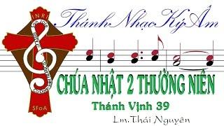 CHÚA NHẬT 2 THƯỜNG NIÊN năm A  TV.39 | Lm Thái Nguyên [Thánh Nhạc Ký Âm] TnkaATN2tn