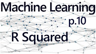 R Squared Theory - Practical Machine Learning Tutorial with Python p.10