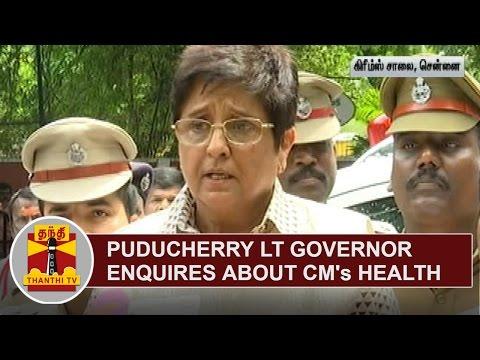 Pondicherry Lt Governor Kiran Bedi enquires about Tamil Nadu CM's Health | Thanthi TV