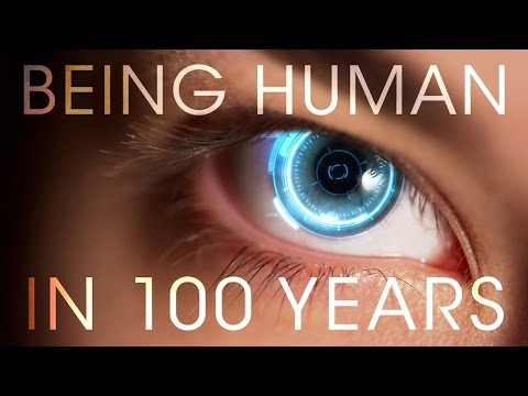 Being Human In 100 Years