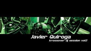 krossover dj session vol2 - Javier Quiroga / 2014 /