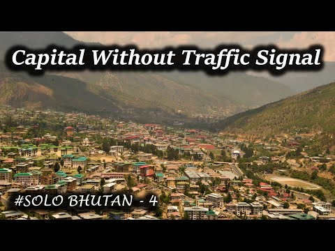 Thimphu Tourist Places || Thimphu City & Dzong || Happiest Country In The World || Solo Bhutan 4
