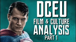 DCEU Film & Culture Analysis - Part 1 (of 4) | Renegade Cut