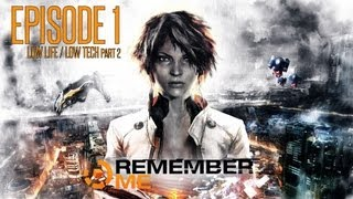 Remember Me Gameplay Walkthrough Commentary : Episode 1 : Part 2 : Low Life / Low Tech