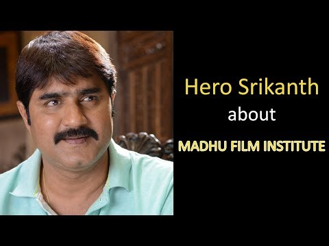 Hero Srikanth about Madhu Film Institute    Celebrities about Film Acting Course   MFTI