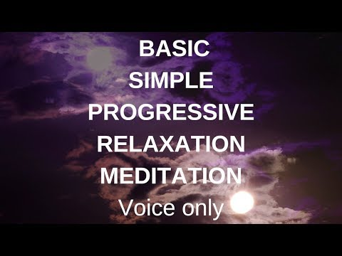 Voice only -BASIC SIMPLE  PROGRESSIVE RELAXATION MEDITATION