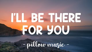I'll Be There For You - Bon Jovi (Lyrics) 🎵