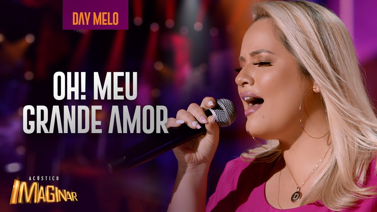 Day Melo - Oh meu grande amor | Acustico Imaginar