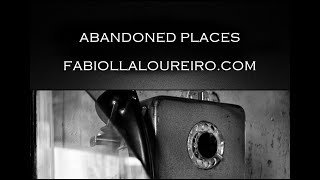 ABANDONED PLACES - © FABIOLLA LOUREIRO