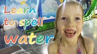 Learn to Spell WATER - Educational Video for Children - Water Park Fun