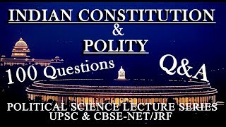 INDIAN CONSTITUTION AND POLITY 100 Questions Q&A for UPSC & CBSE NET/JRF