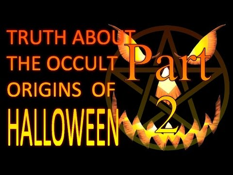 More Truth about the Occult Origins of Halloween - Part 2