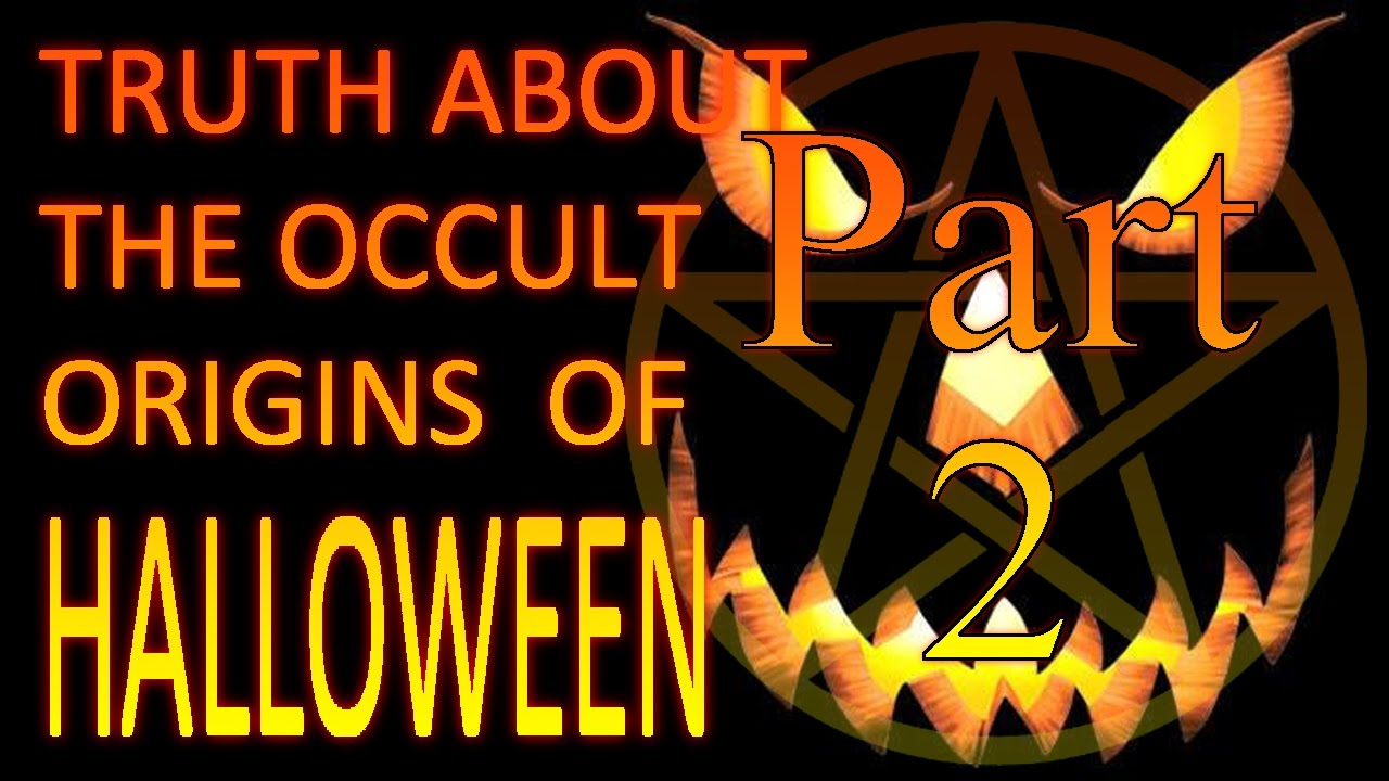 more truth about the occult origins of halloween - part 2 - youtube