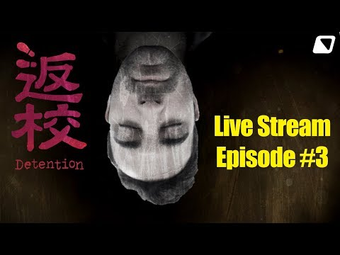 [Live] Detention - Taiwanese Horror Story - Episode #3