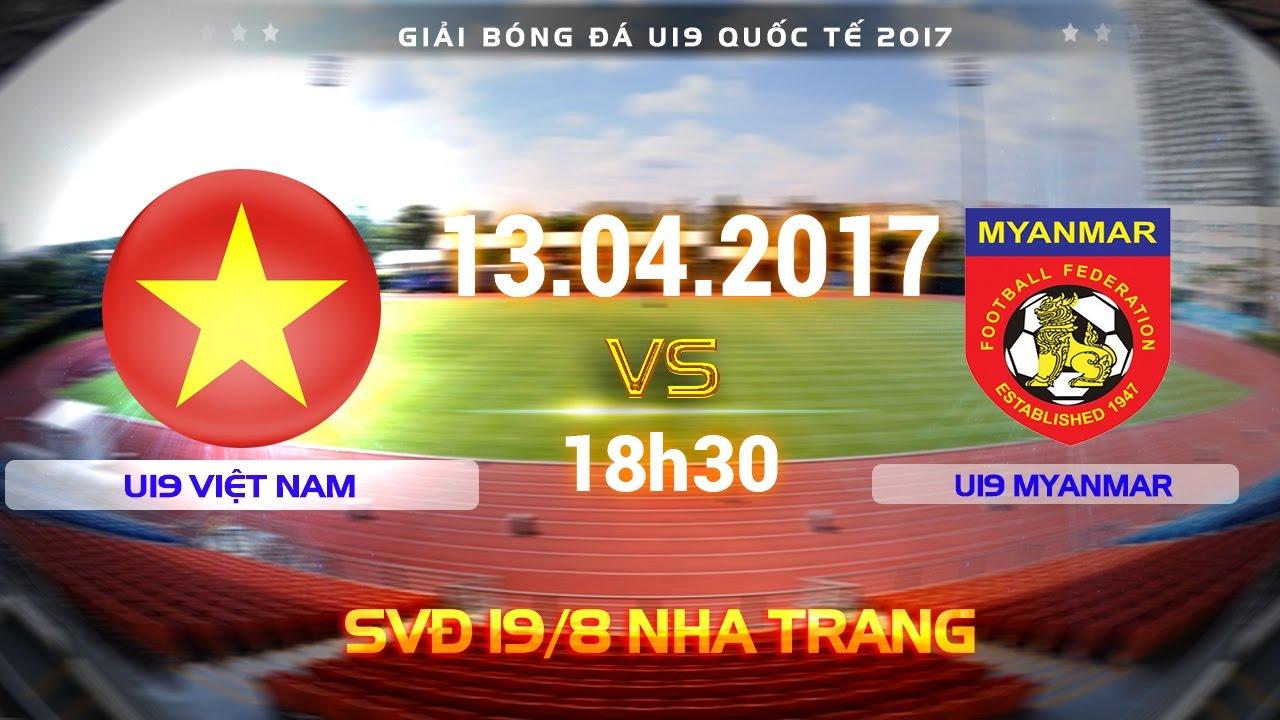 Xem lại: U19 Việt Nam vs U19 Myanmar