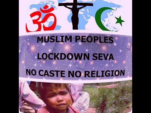 MUSLIM PEOPLE LOCKDOWN SEVA NO CASTE NO RELIGION