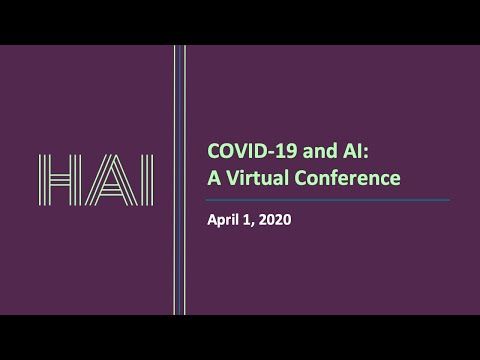 Stanford HAI – COVID-19 and AI: A Virtual Conference – Session Four
