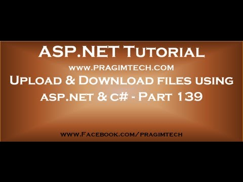 How to upload and download files using asp net and c#   Part