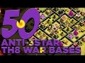 50 X ANTI-3 STAR TH8 War Bases For Your Clan Wars!! | Clash of Clans