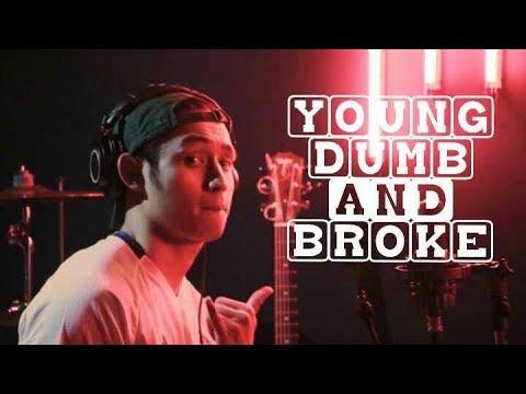 Young Dumb And Broke - Khalid (Khel Pangilinan)