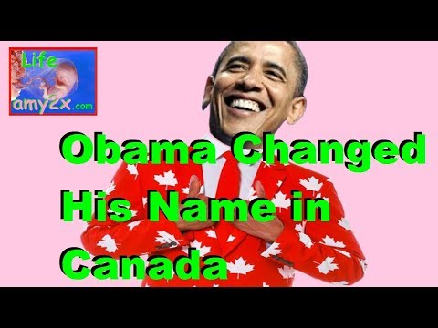 Obama Changed His Name in Canada!