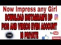 Impress any girl ||DOWNLOAD INSTAGRAM'S DP ||PICS AND|| VIDEOS|| OF ANYONE EVEN ACCOUNT IS PRIVATE